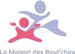 LA MAISON DES BOUT'CHOU